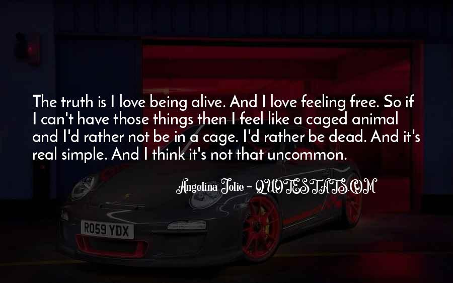 Feeling So Alive Quotes #976224