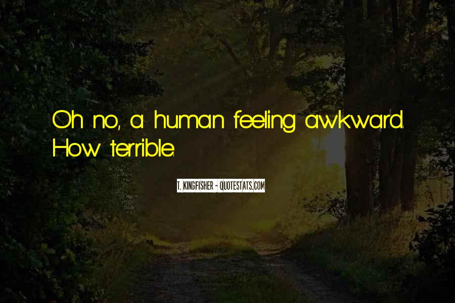 Feeling Terrible Quotes #1187596