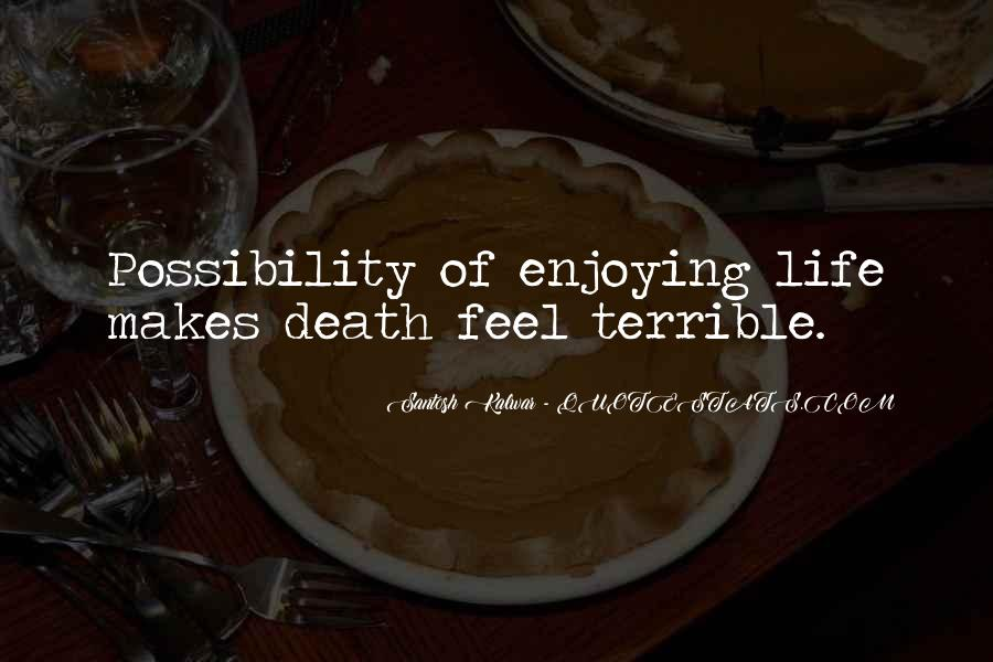 Feeling Terrible Quotes #304747