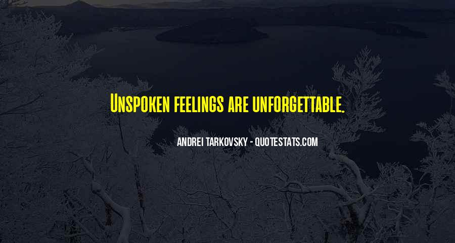 Feelings Unspoken Quotes #949807