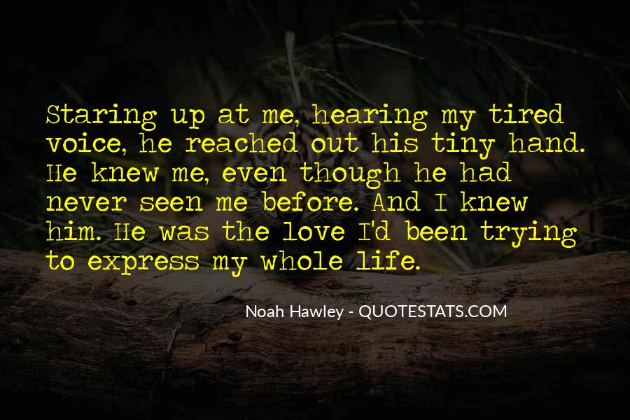 Quotes About Hearing The Voice Of Your Love #1234910