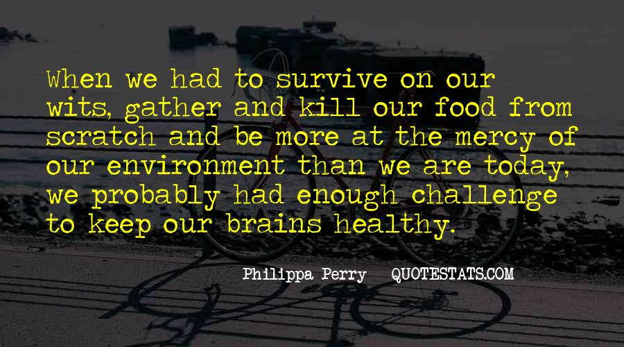 Quotes About Healthy Brains #1026152