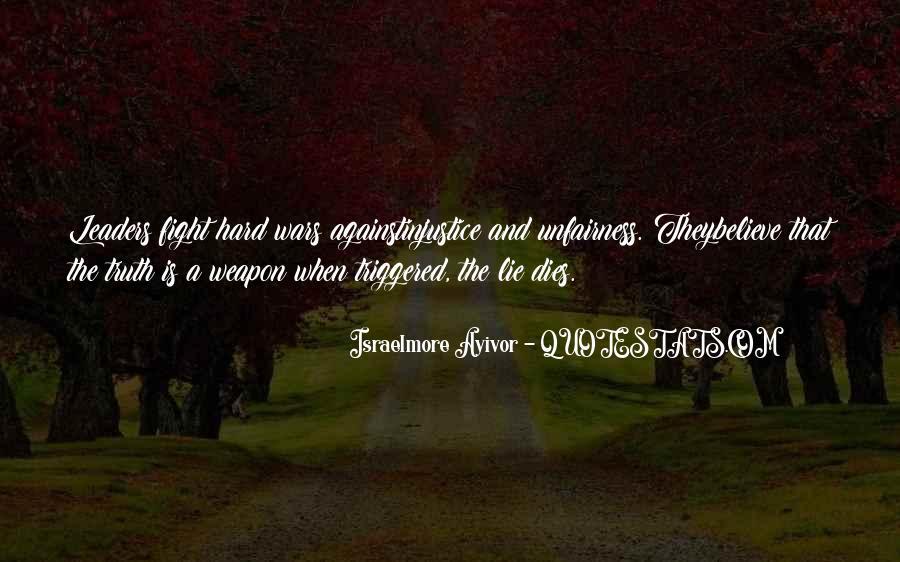 Fight Against Unfairness Quotes #791213