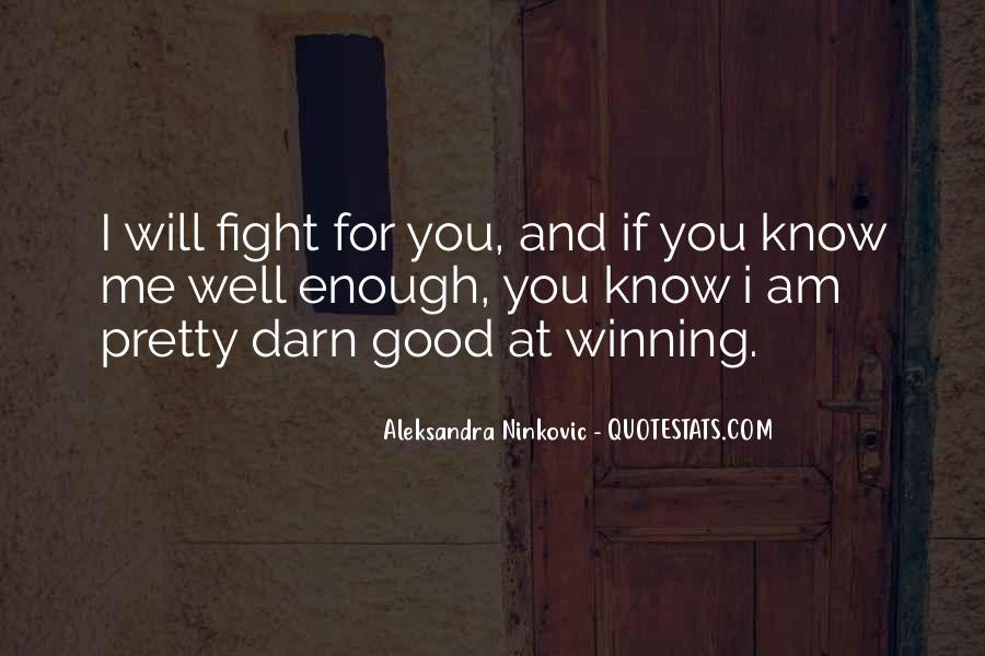 Fight For Me Love Quotes #935191