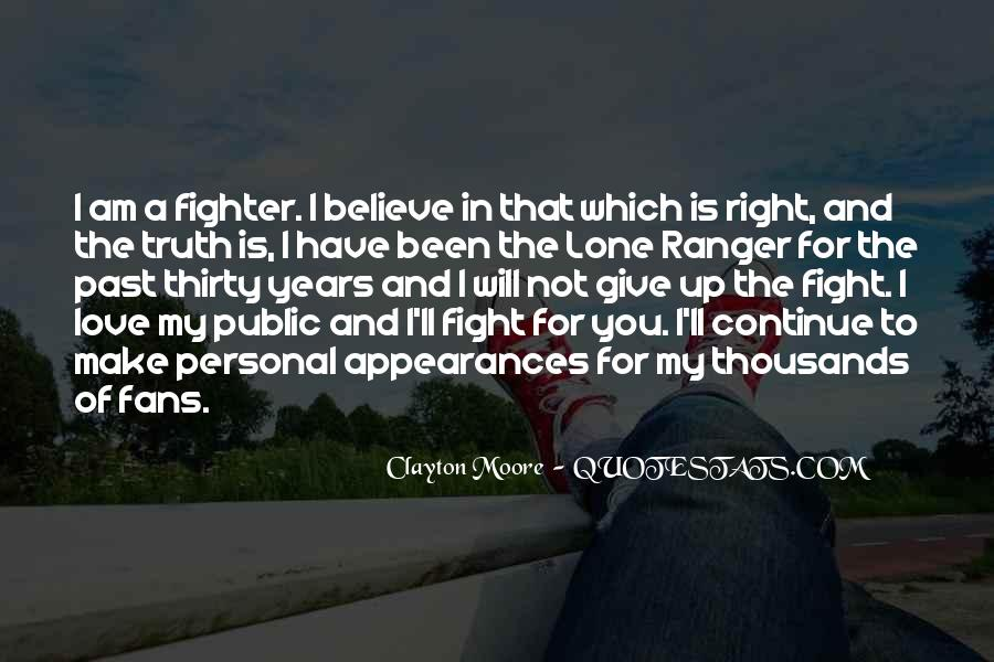 Fight For You Believe Quotes #1113115
