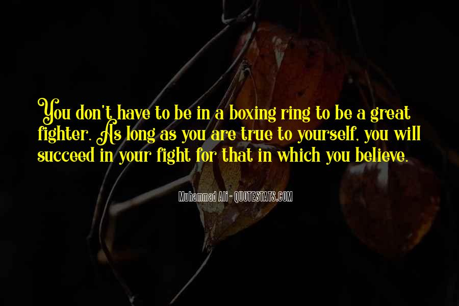 Fight For You Believe Quotes #1139908