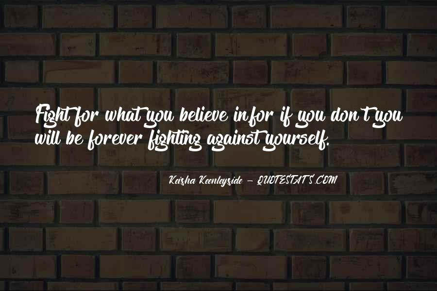 Fight For You Believe Quotes #1200519