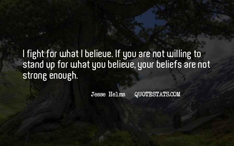 Fight For You Believe Quotes #1408539