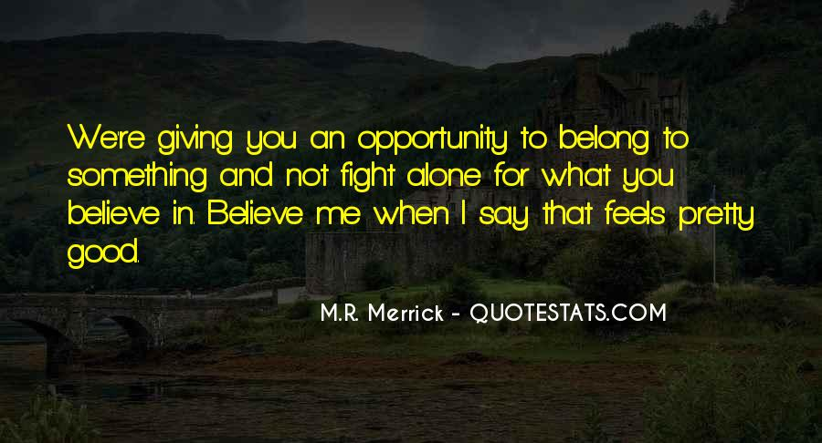 Fight For You Believe Quotes #1474536