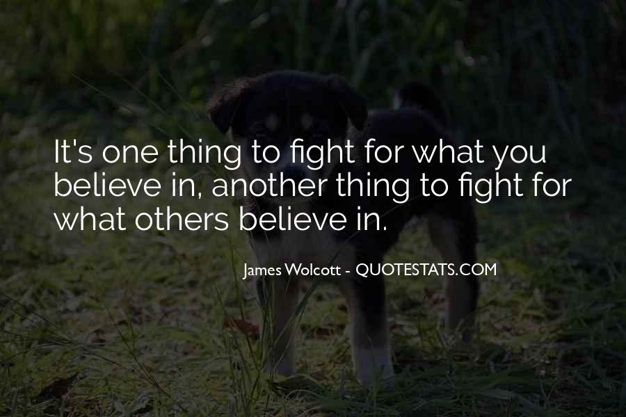 Fight For You Believe Quotes #1535203