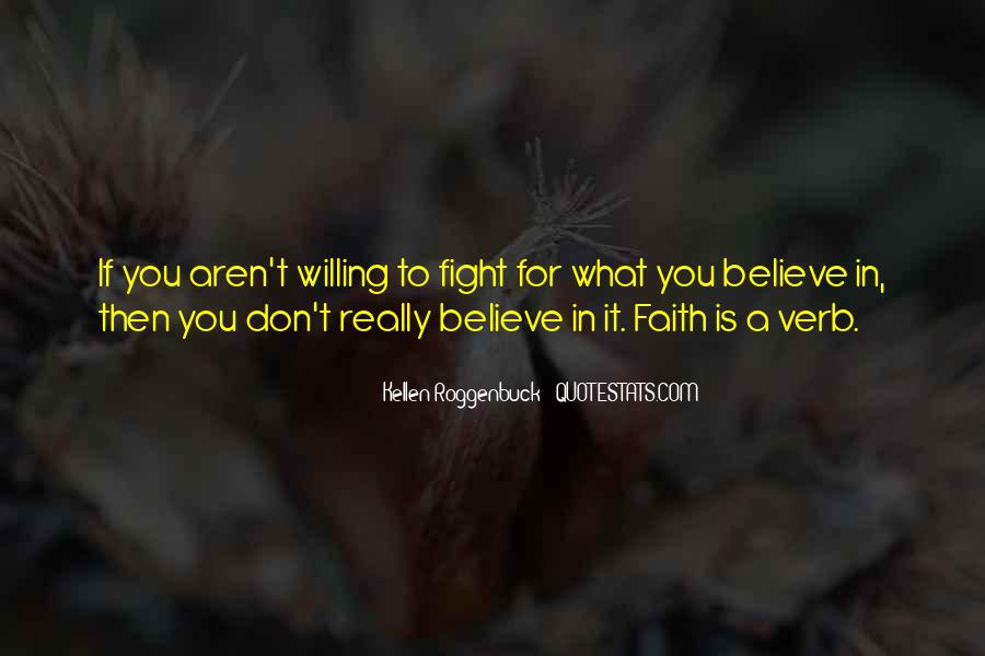 Fight For You Believe Quotes #1628466