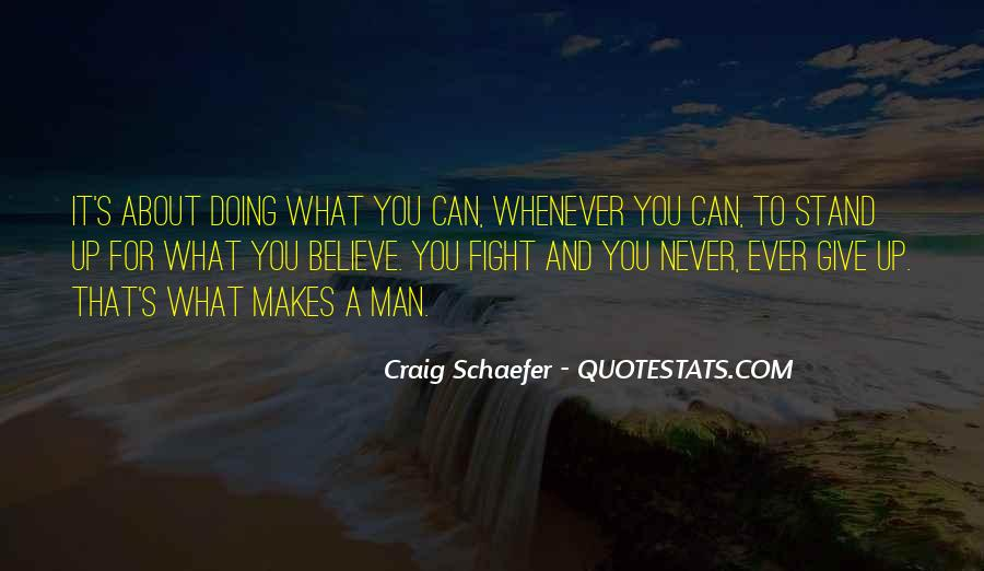 Fight For You Believe Quotes #1784500
