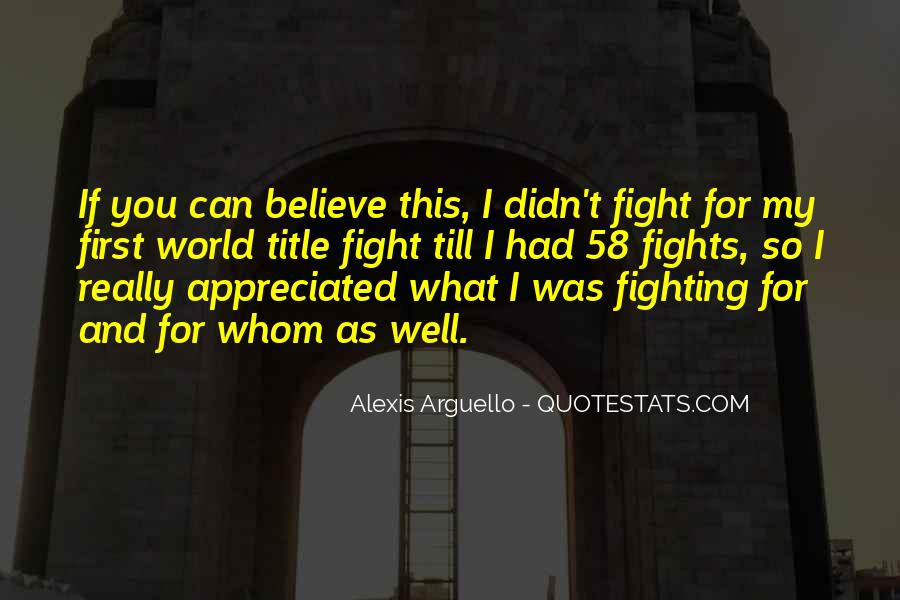 Fight For You Believe Quotes #73556