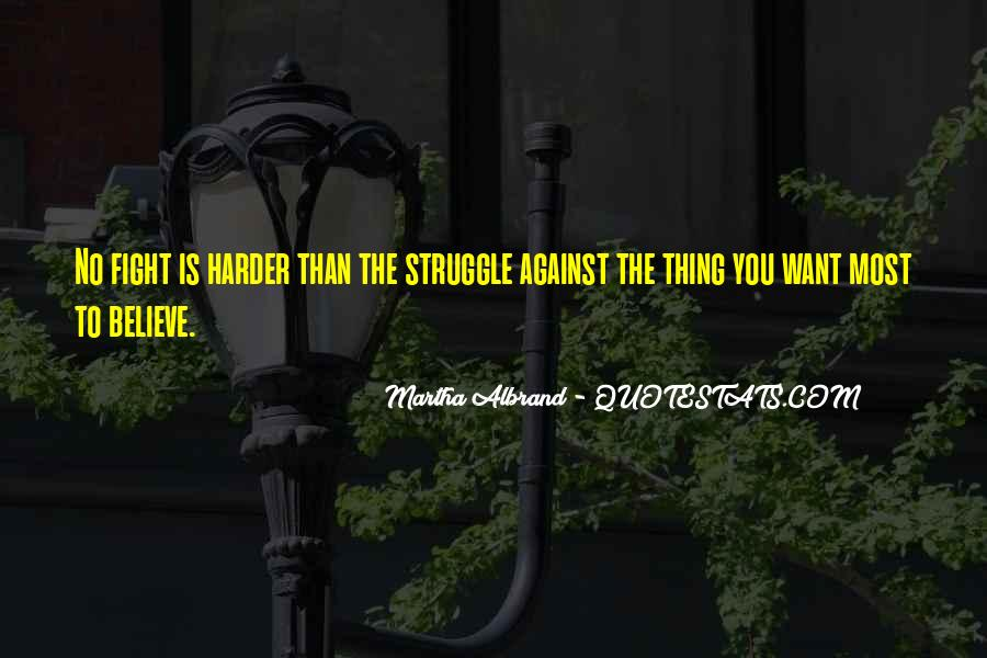Fight Harder Quotes #1644697