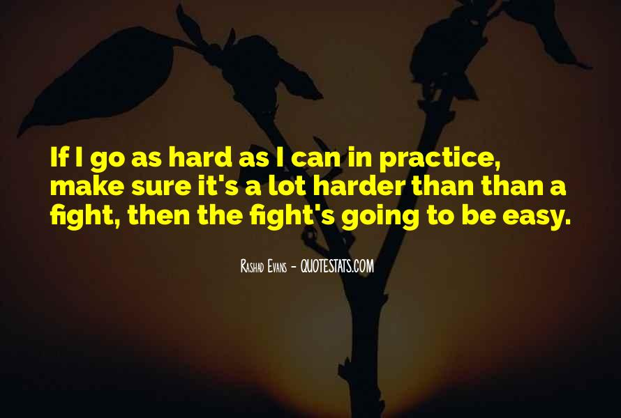 Fight Harder Quotes #295757
