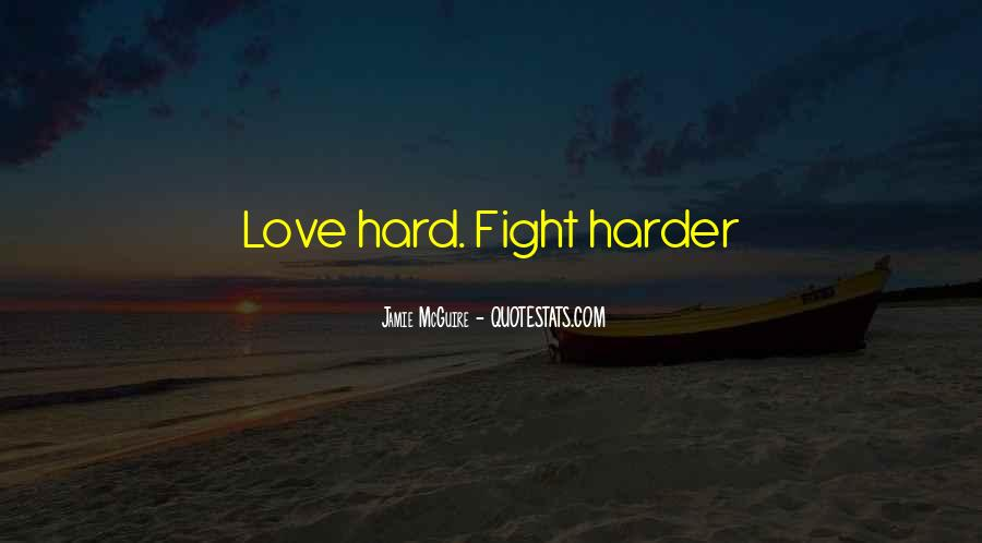 Fight Harder Quotes #741697