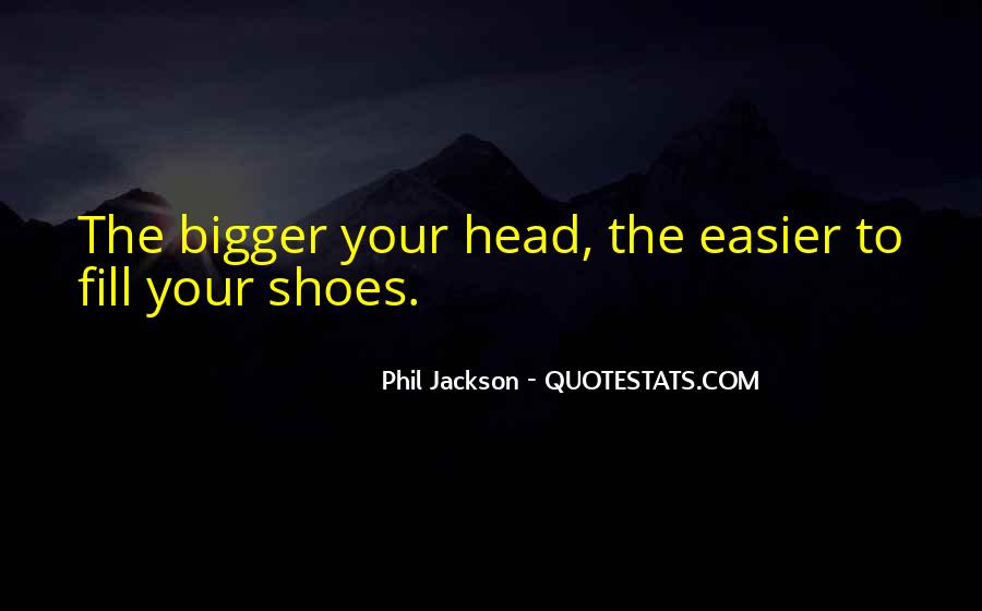Fill Your Shoes Quotes #1844210