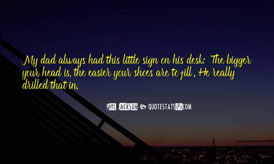 Fill Your Shoes Quotes #192952