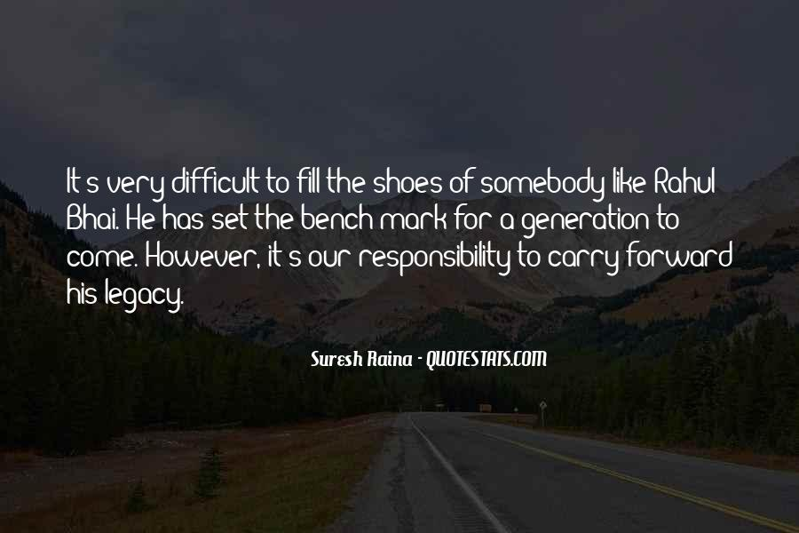 Fill Your Shoes Quotes #894719