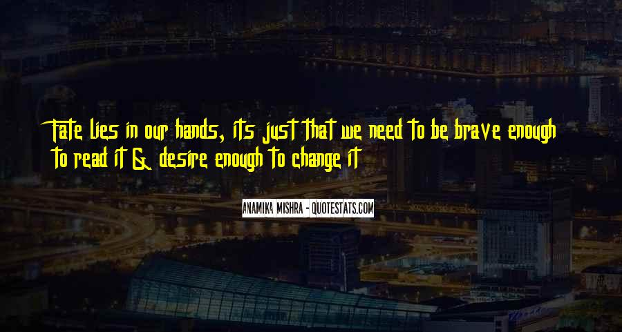 Quotes About Having The Strength To Change Your Life #1180628