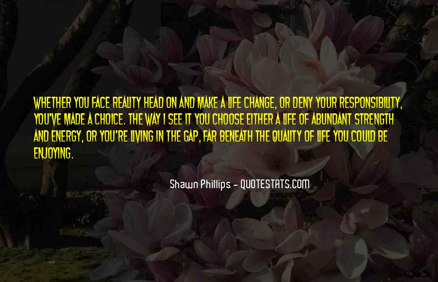 Quotes About Having The Strength To Change Your Life #1181808