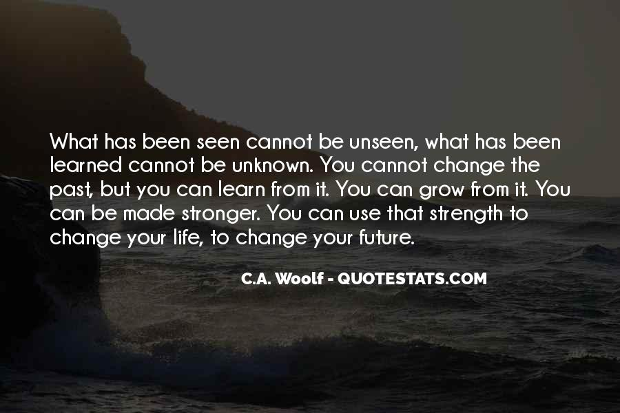 Quotes About Having The Strength To Change Your Life #2475