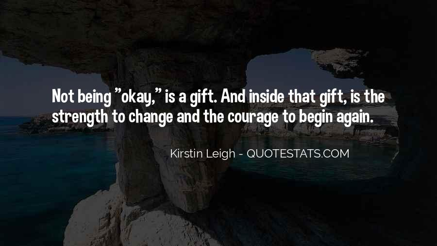 Quotes About Having The Strength To Change Your Life #619381
