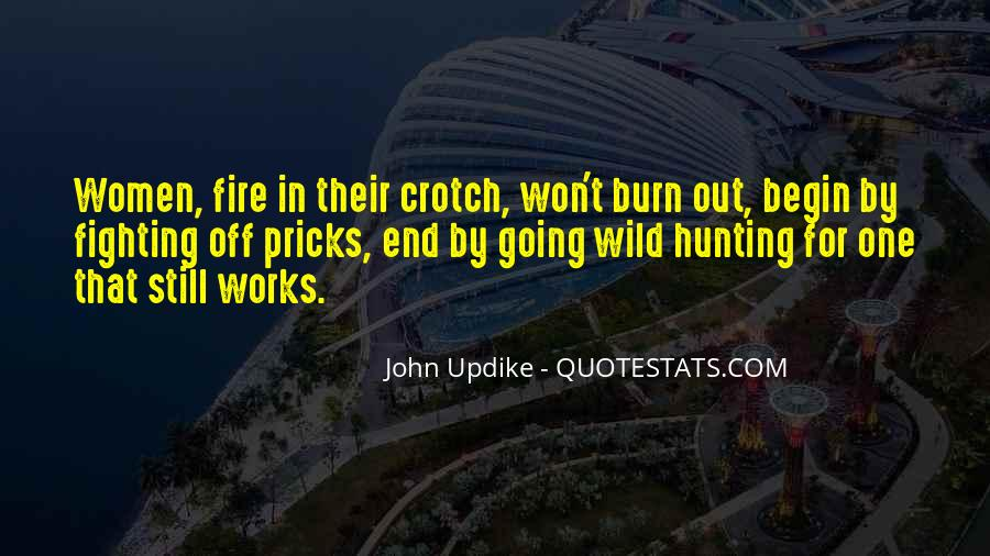 Fire Crotch Quotes #1411990