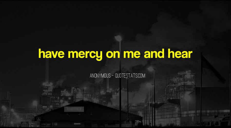 Quotes About Having Mercy #11086
