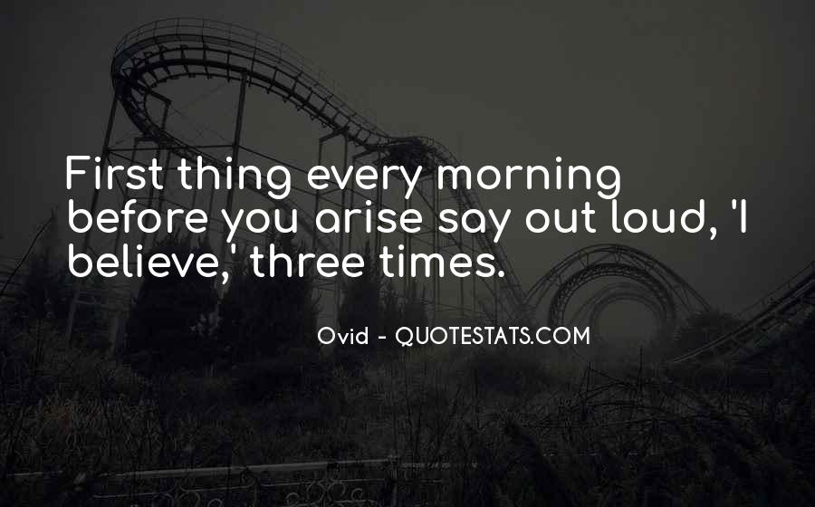 First Thing Every Morning Quotes #1010760