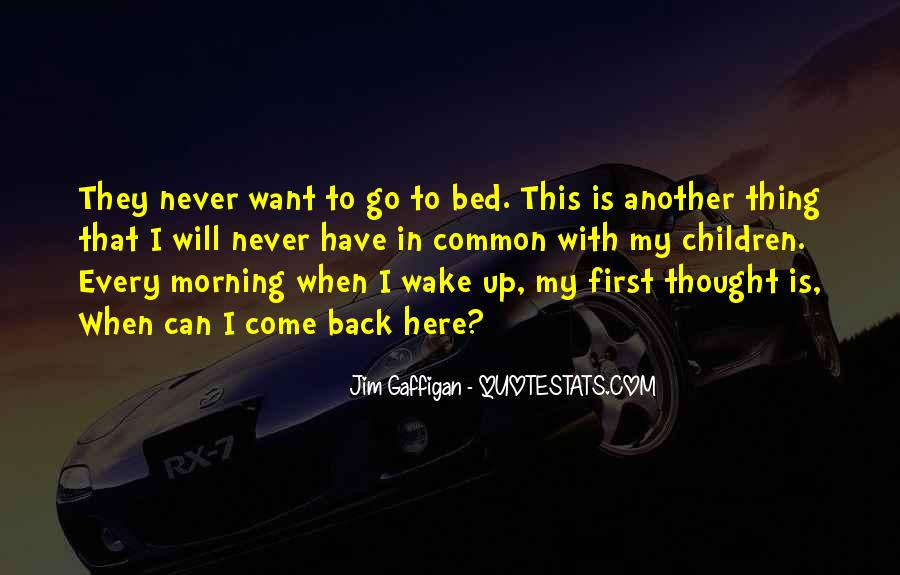 First Thing Every Morning Quotes #1323243
