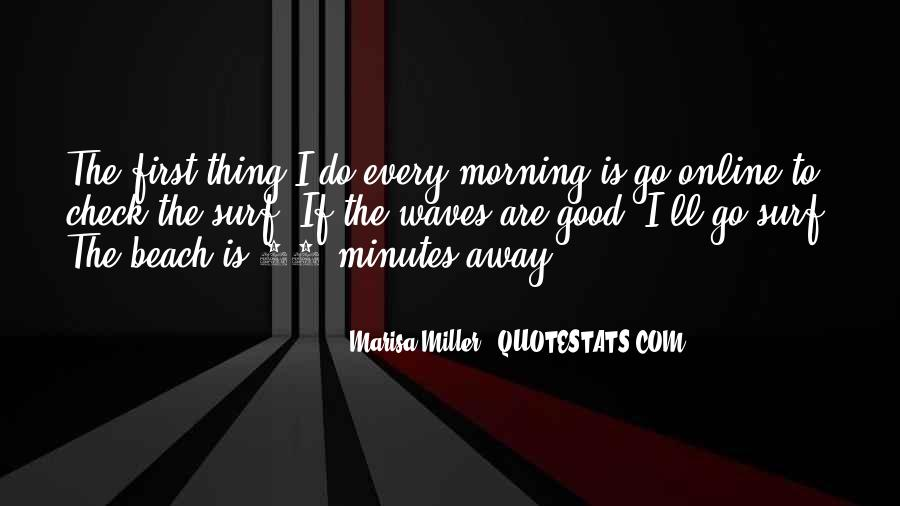 First Thing Every Morning Quotes #337170