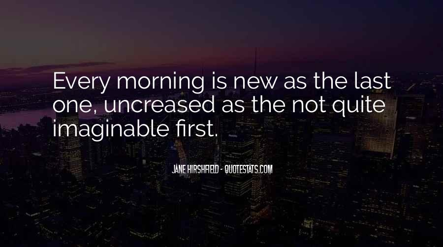 First Thing Every Morning Quotes #595492