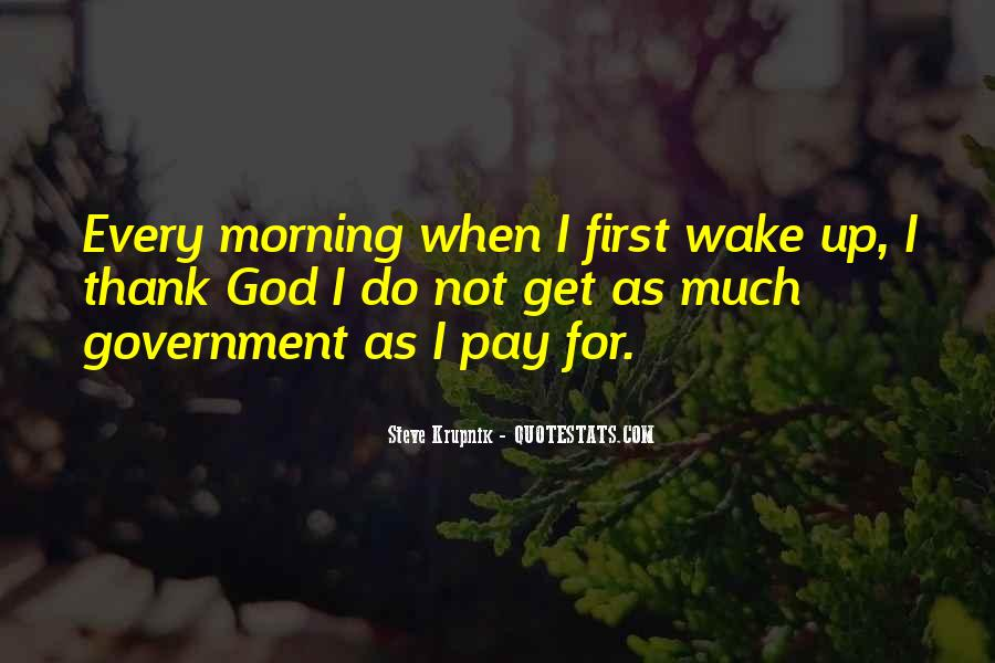 First Thing Every Morning Quotes #82335