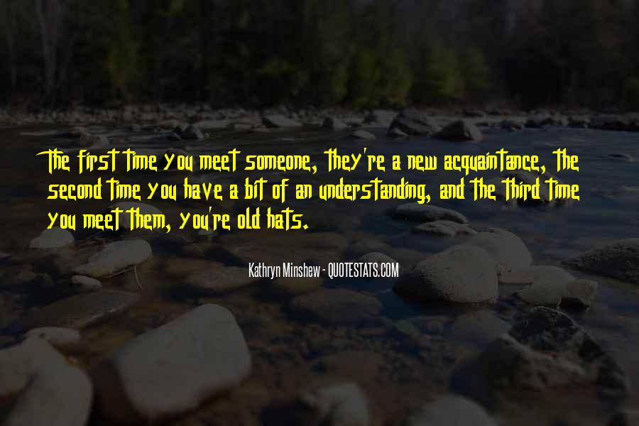 First Time Meet You Quotes #1250957
