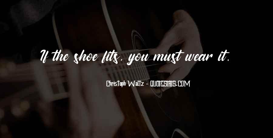 Fit My Shoes Quotes #1182715