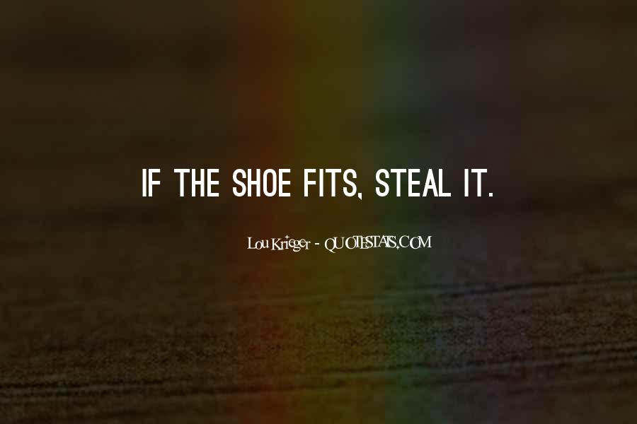 Fit My Shoes Quotes #1451439
