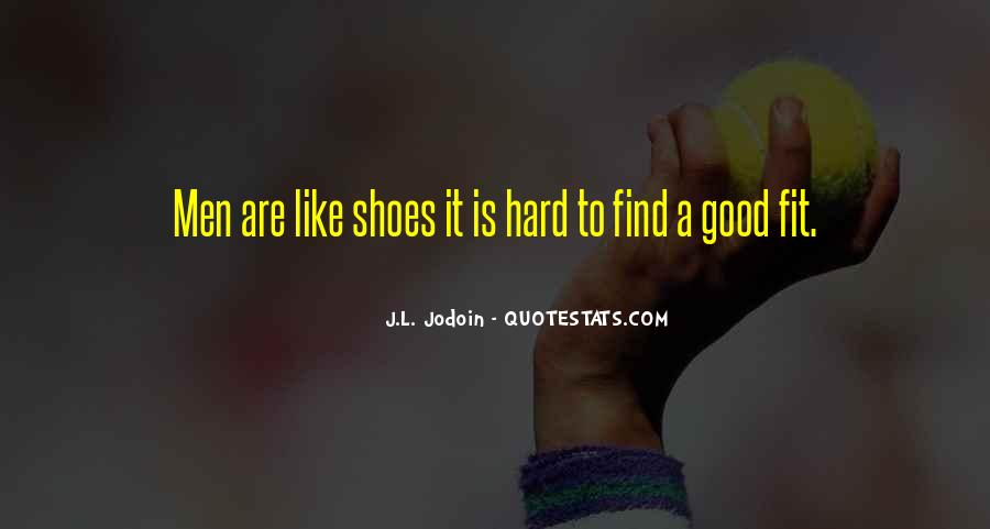 Fit My Shoes Quotes #679476