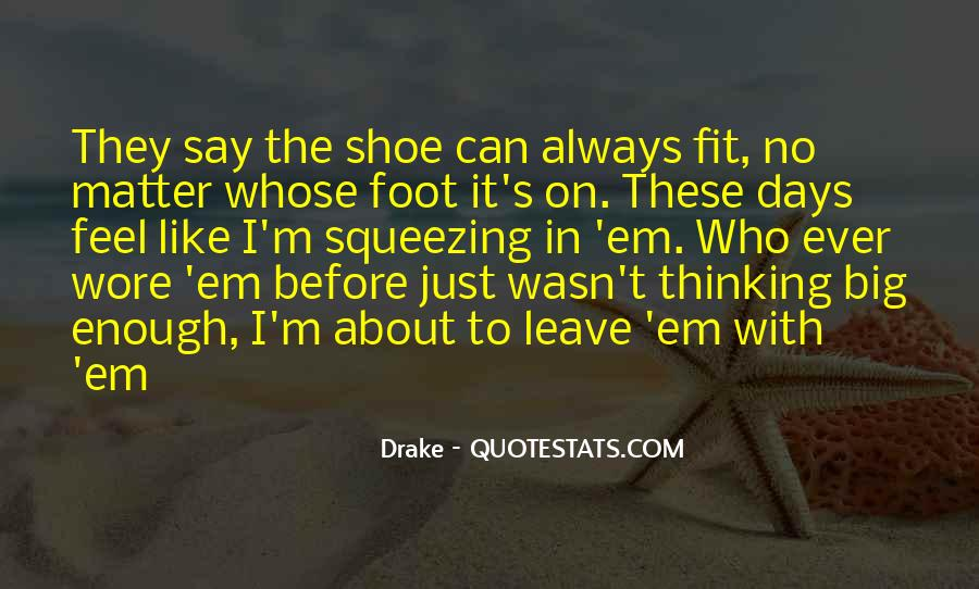 Fit My Shoes Quotes #86610