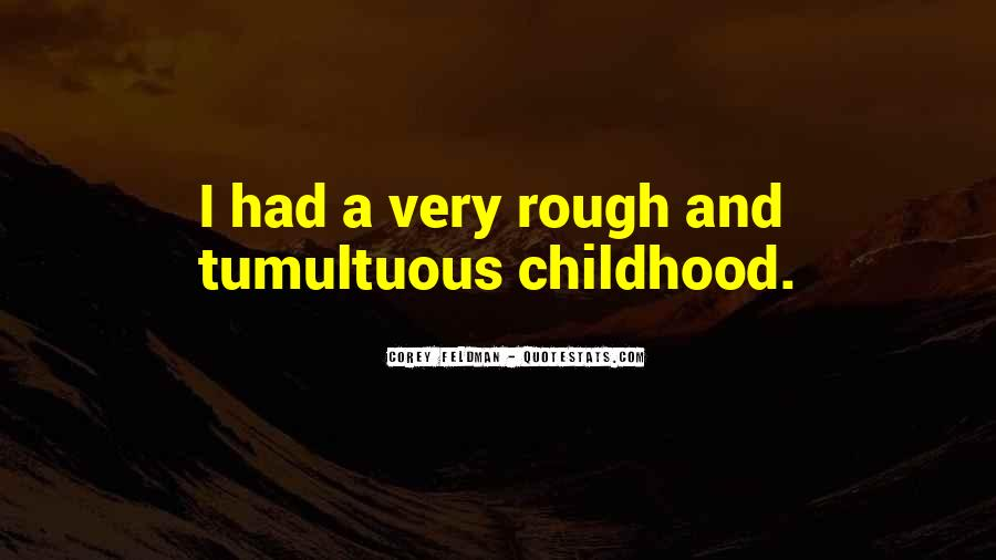 Quotes About Having A Rough Childhood #1036429