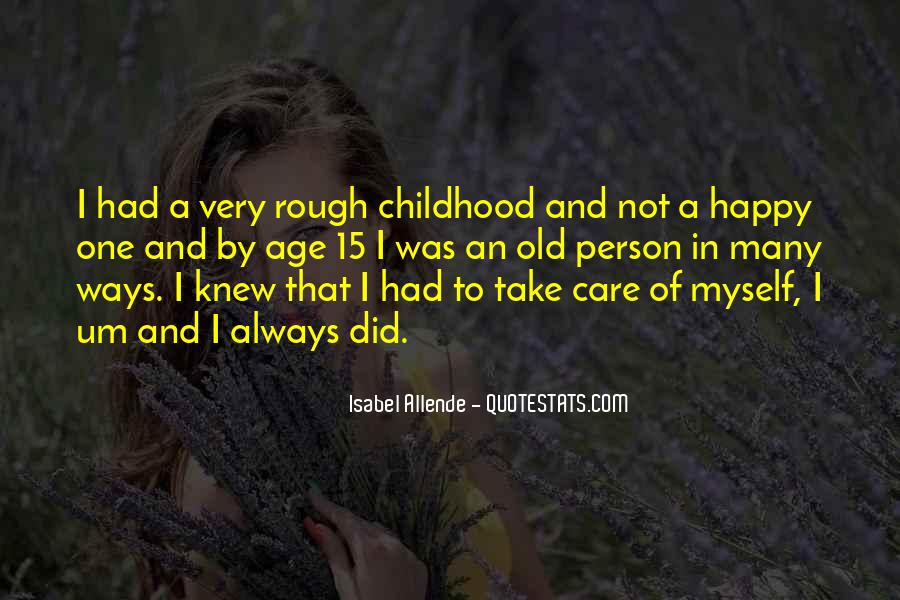 Quotes About Having A Rough Childhood #1862171