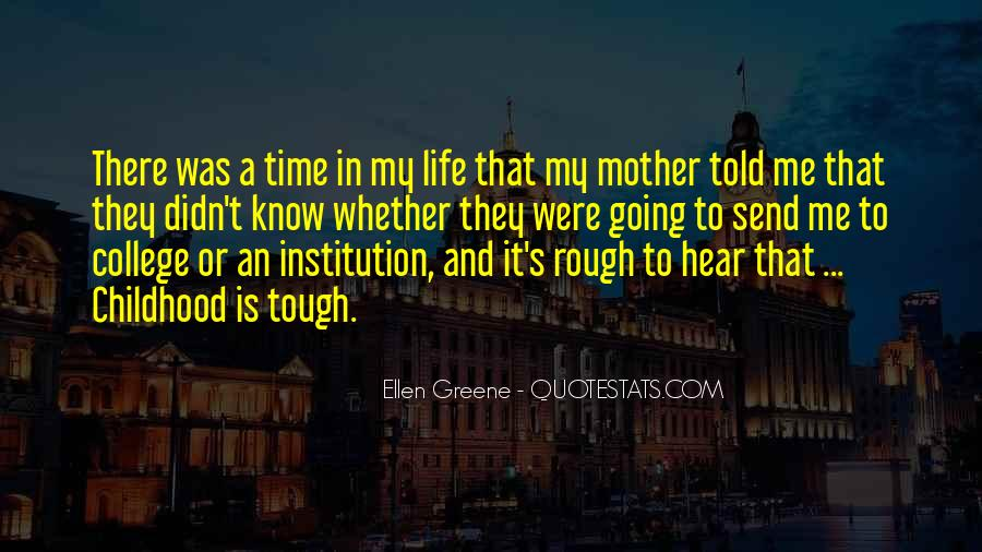 Quotes About Having A Rough Childhood #567139