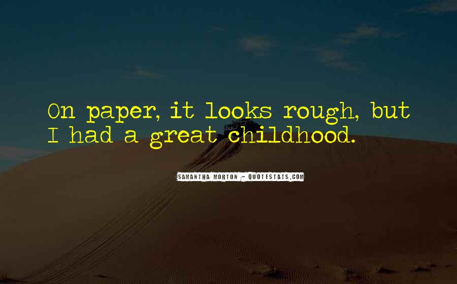 Quotes About Having A Rough Childhood #675955