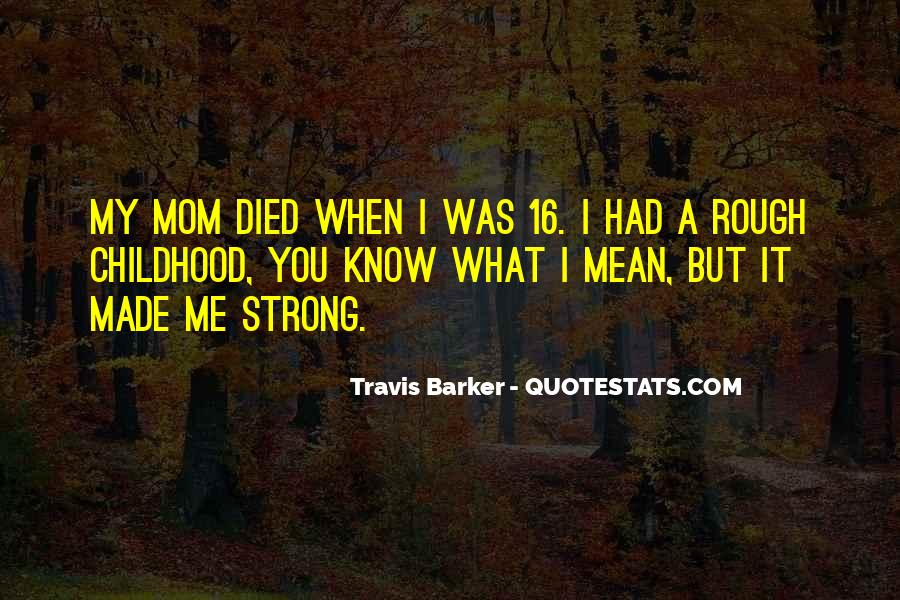 Quotes About Having A Rough Childhood #780819