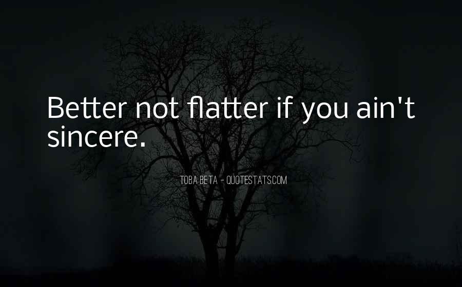 Flatter Quotes #445958