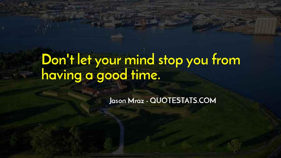 Quotes About Having A Good Mind #1785152