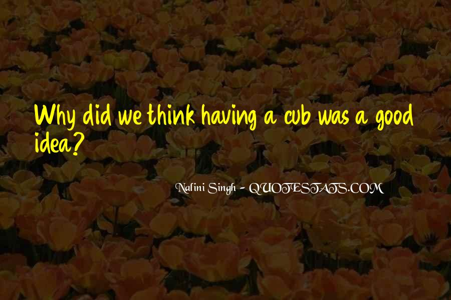 Quotes About Having A Good Idea #1386430