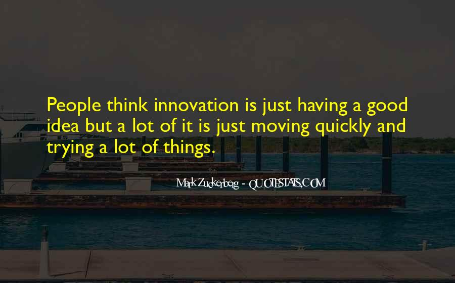 Quotes About Having A Good Idea #1494216