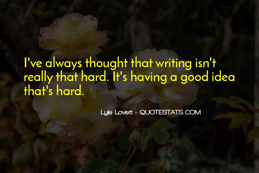 Quotes About Having A Good Idea #305810
