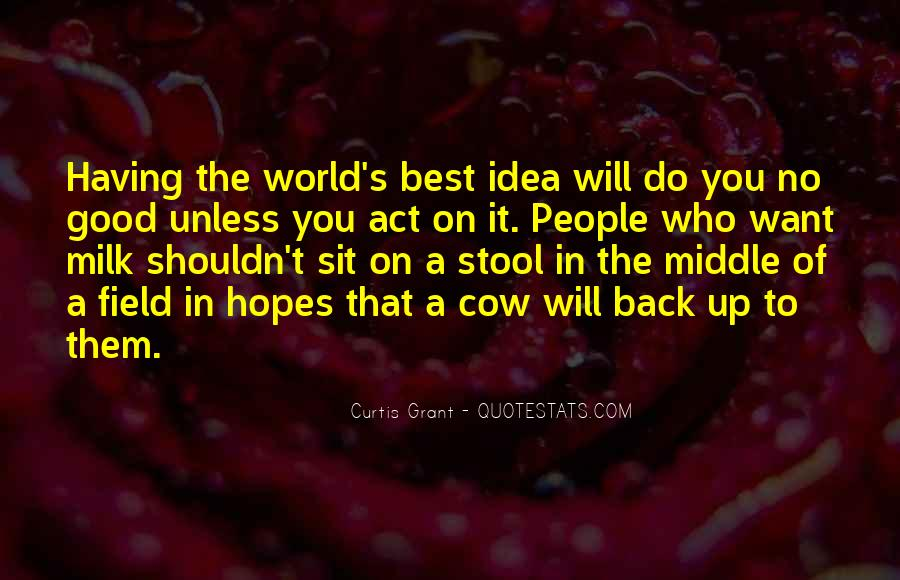 Quotes About Having A Good Idea #758824